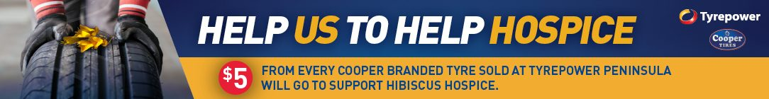 Tyrepower Peninsula is Donating $5 for every Cooper Tyre sold to support Hibiscus Hospice