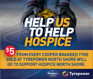 Tyrepower North Shore is Donating $5 for every Cooper Tyre sold to support Hospice North Shore