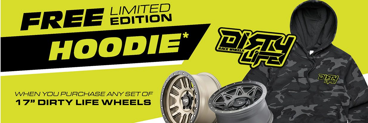 """Free Limited Edition Hoodie With every set of Dirty Life 17"""" alloy wheels"""